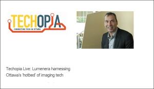 Lumenera on Ottawa Business Journal's Techopia Live